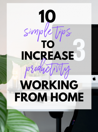 10 Tips to be more productive working from home